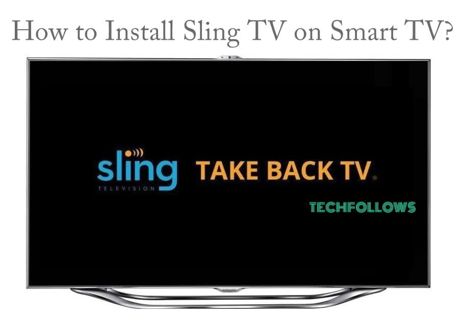 How To Download And Install Sling Tv On Smart Tv Tech Follows