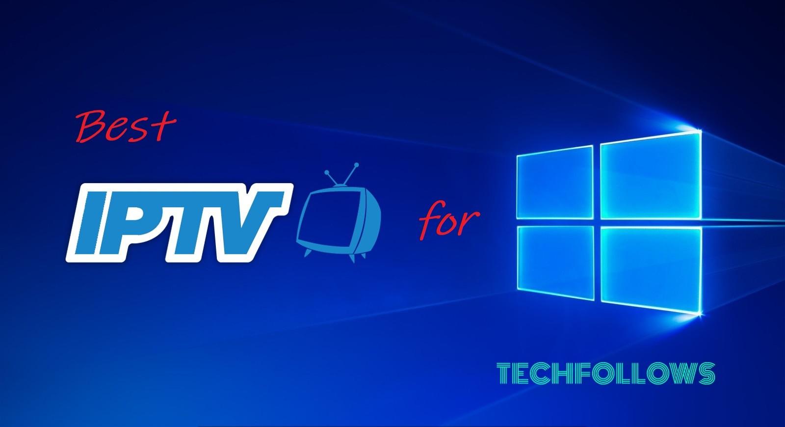 Best Iptv Player For Windows Pc Laptop January 2021 Tech Follows