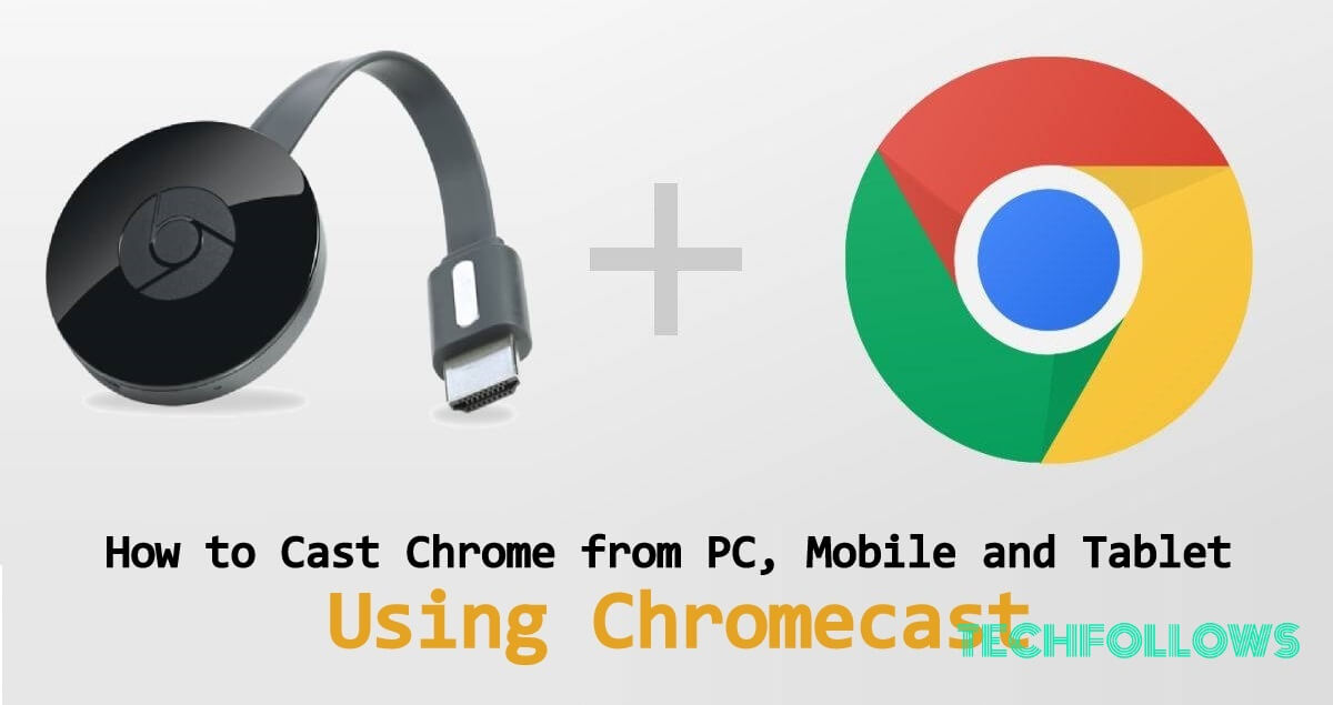 How to Use Chromecast For Chrome to Cast from PC/Laptop