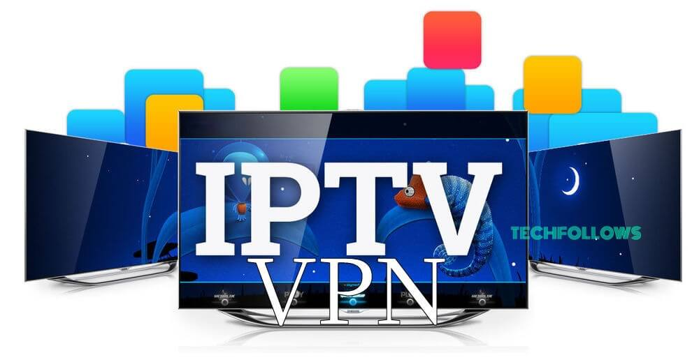 Best IPTV VPN