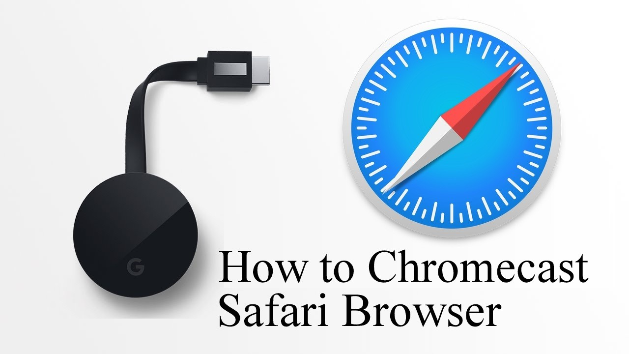 Chromecast Safari Browser