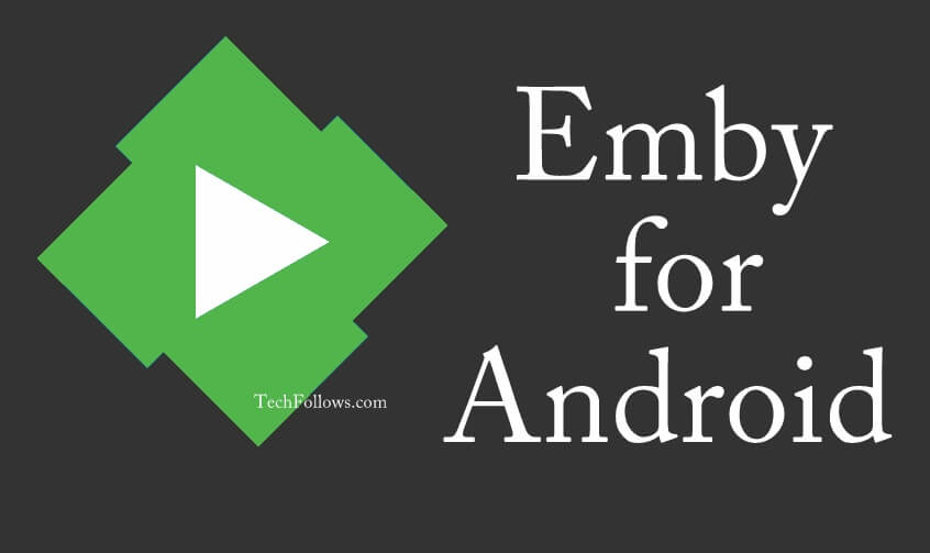 How to Download and Install Emby for Android? 2019 - Tech