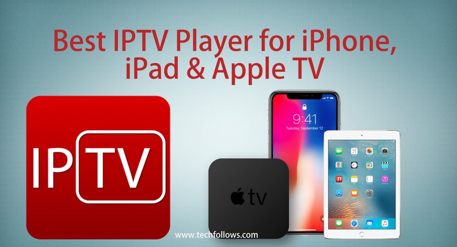 Best IPTV Player for iPhone, iPad and Apple TV in 2019 - Tech Follows