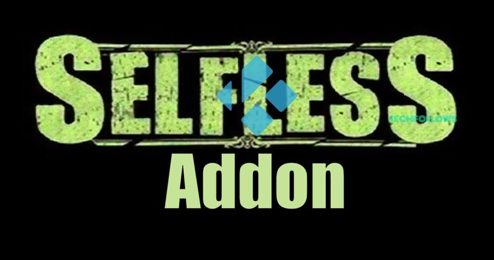 How to Download and Install Selfless Kodi Addon? 2019 - Tech