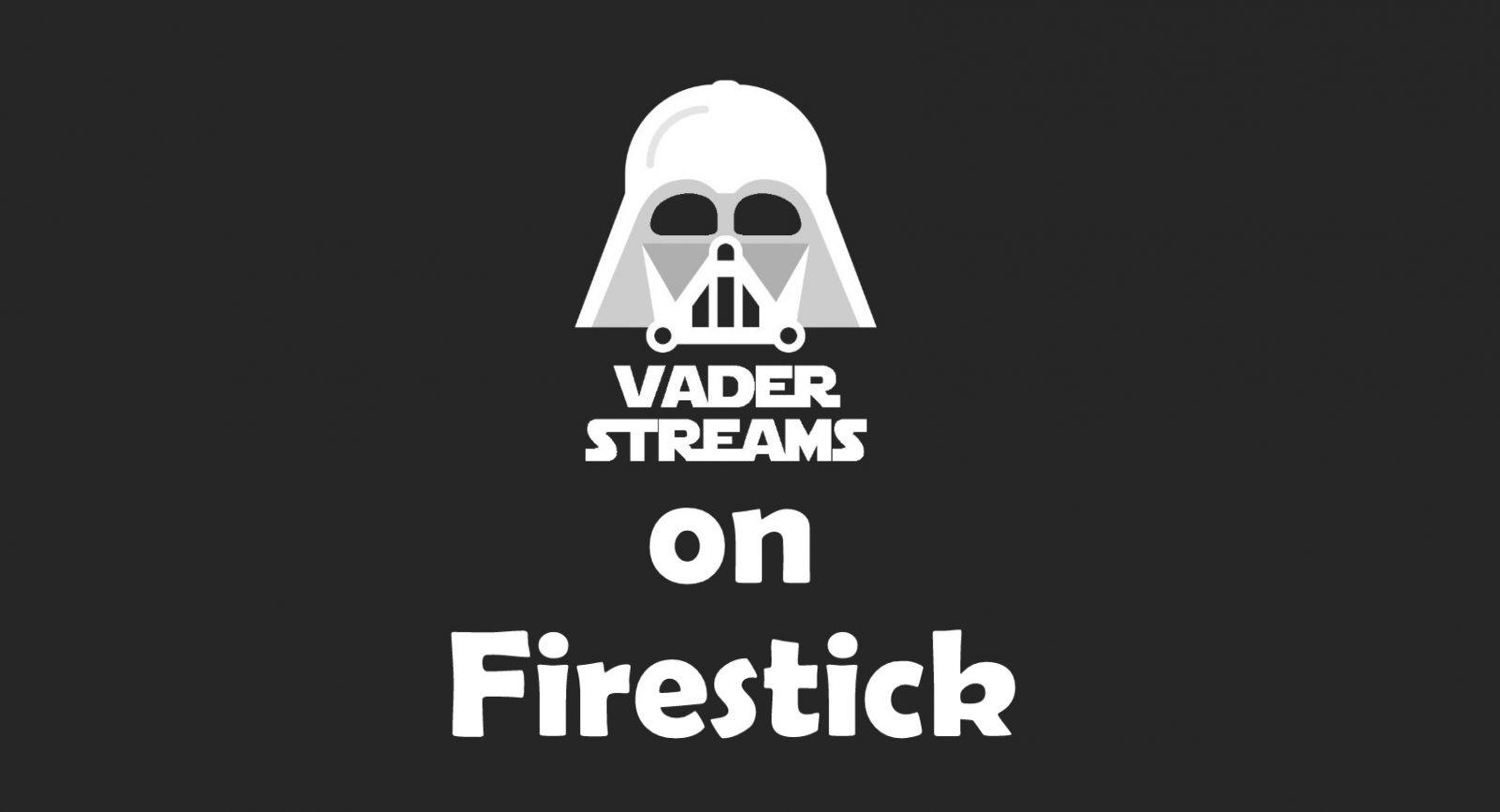 Vader Streams on Firestick