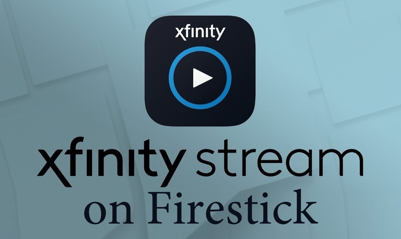 How to Install Xfinity Stream on Firestick? Updated 2019