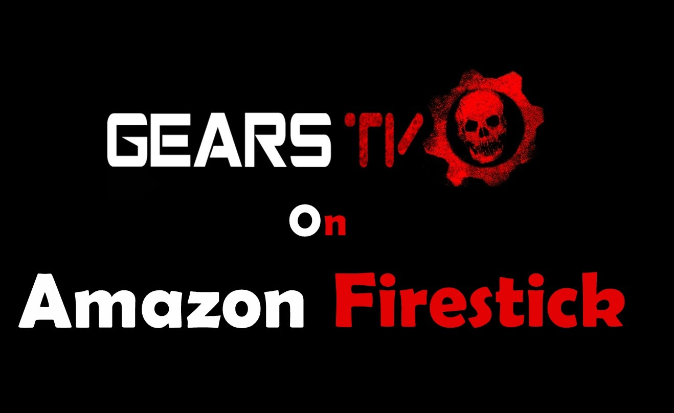 How to Install Gears TV on Firestick? Latest Version - Tech Follows