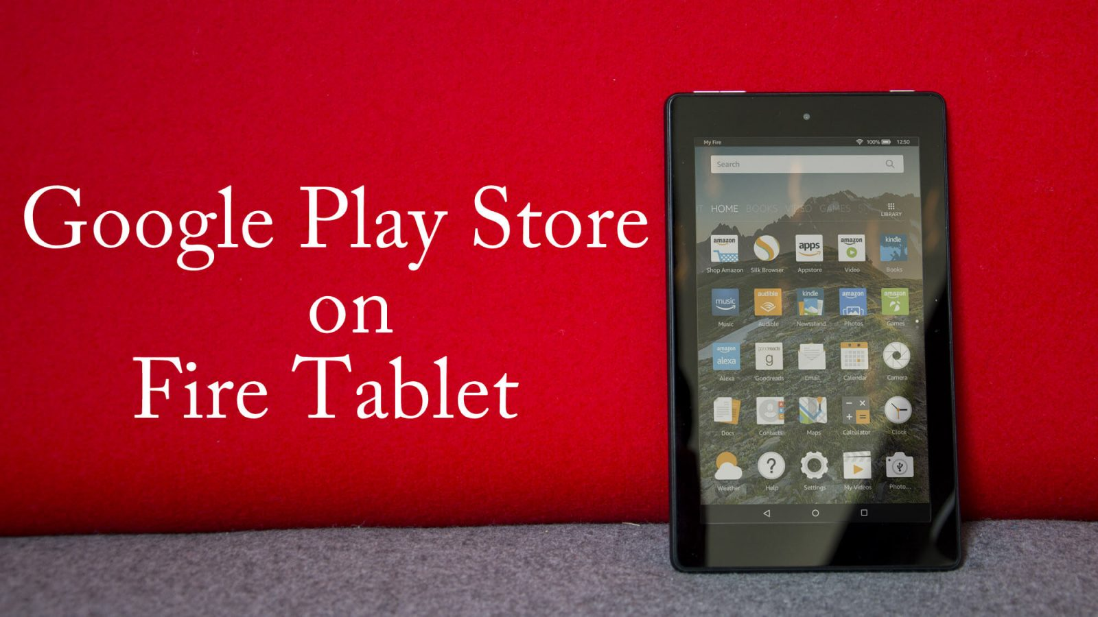 Google Play on Amazon Fire Tablet