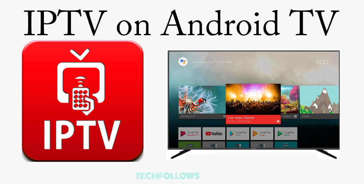 How to Install and Setup IPTV on Android TV? 2019 - Tech Follows