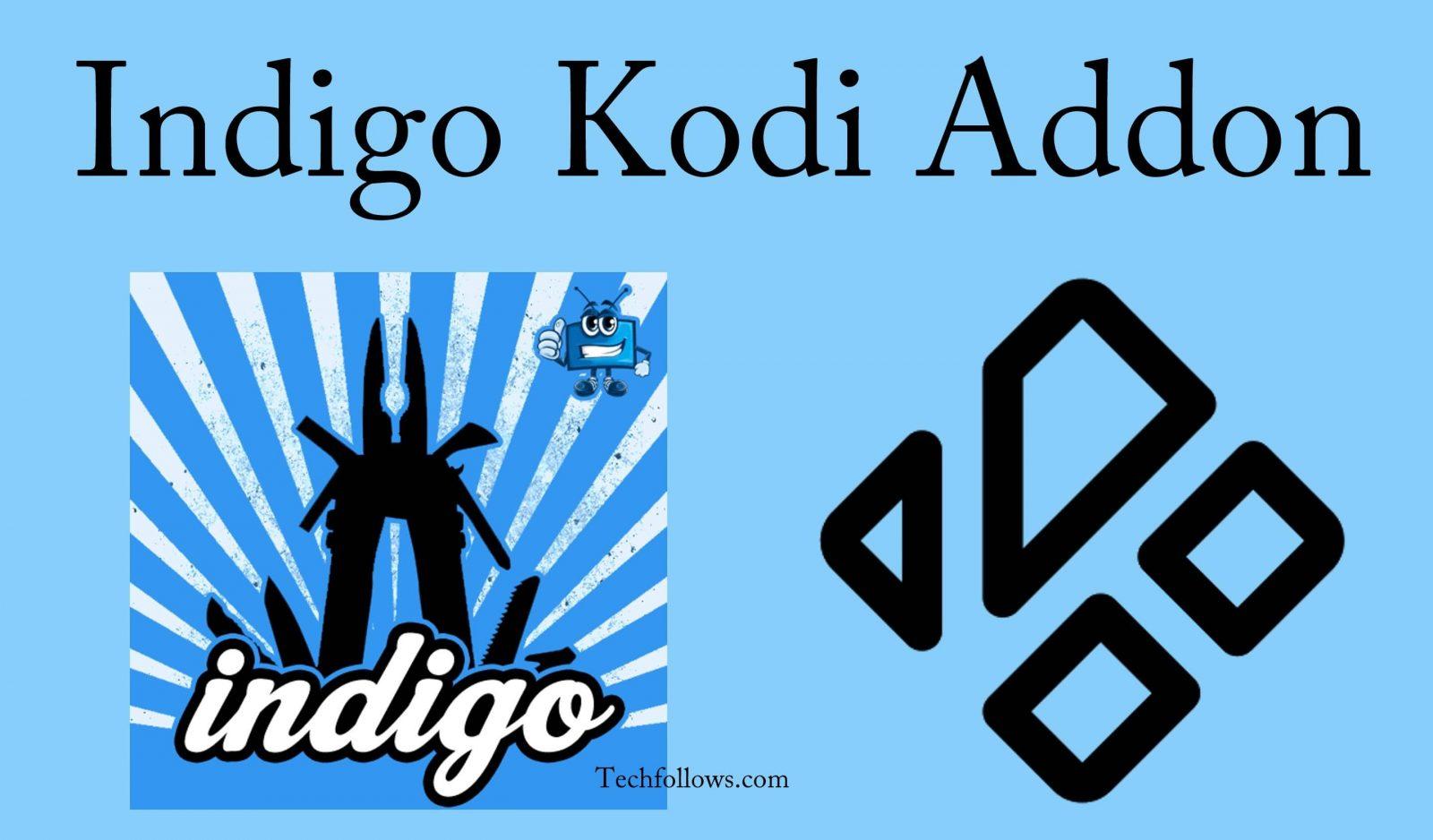 How to Install Indigo Kodi Addon in 2019? [Updated] - Tech