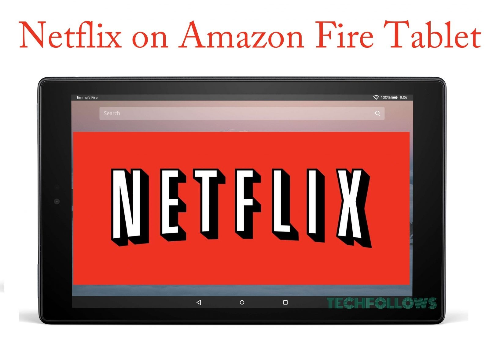 How to Watch Netflix on Amazon Fire Tablet? Updated 2019