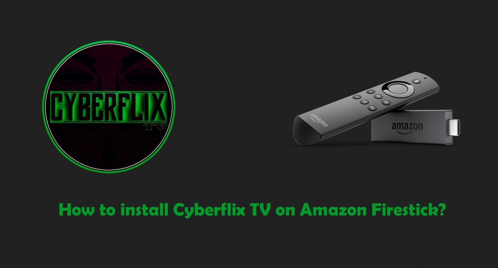 Cyberflix TV on Firestick