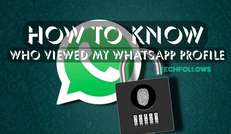 How to Know Who Viewed My Whatsapp Profile (Android & iPhone
