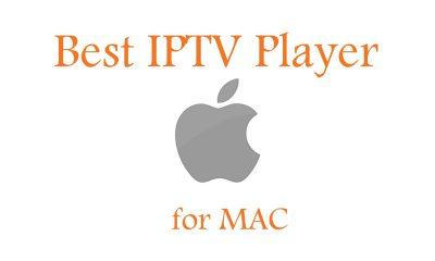 Best IPTV Player for MAC