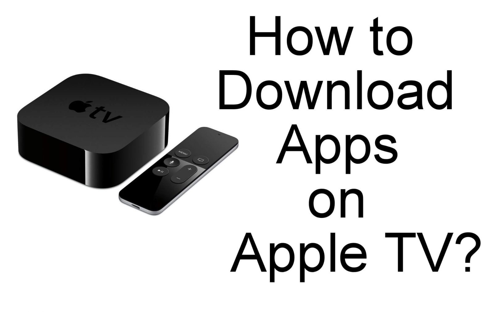 How to Download Apps on Apple TV? - Tech Follows