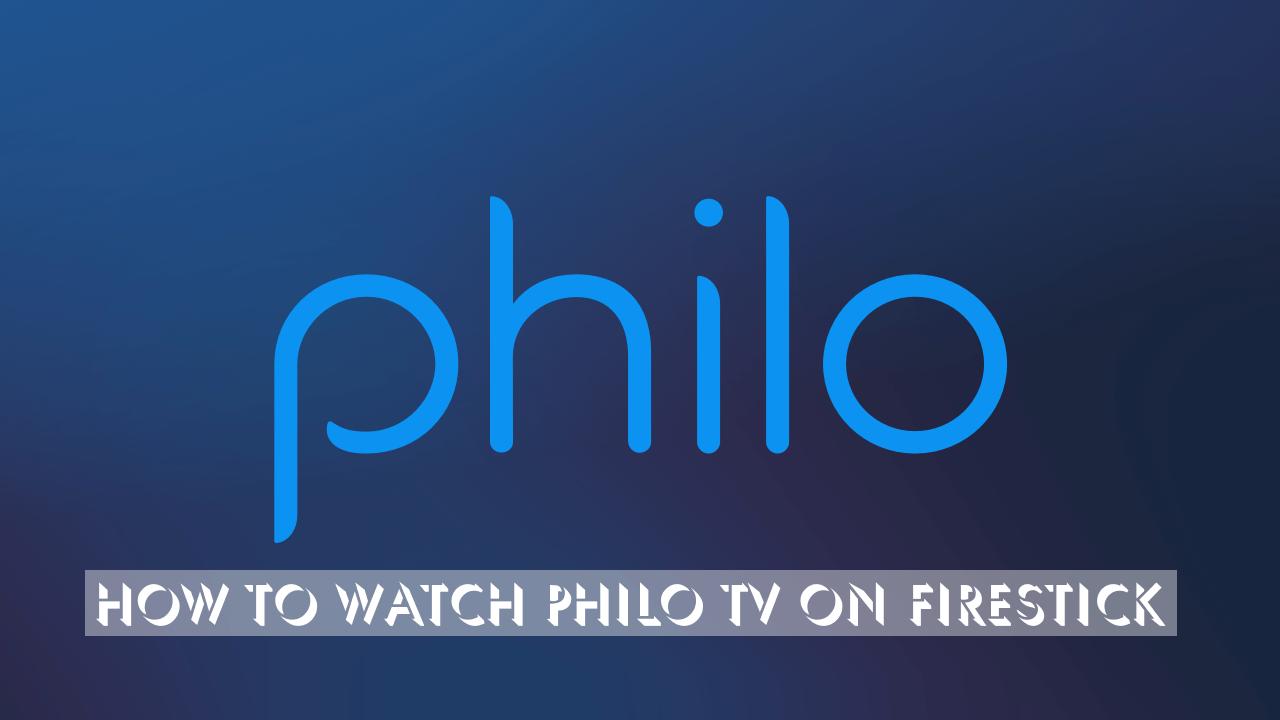 How to Install & Watch Philo TV on Firestick - Tech Follows
