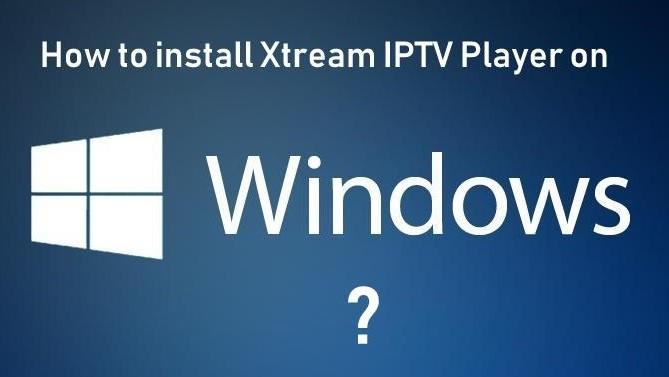 Xtream IPTV Player on Windows