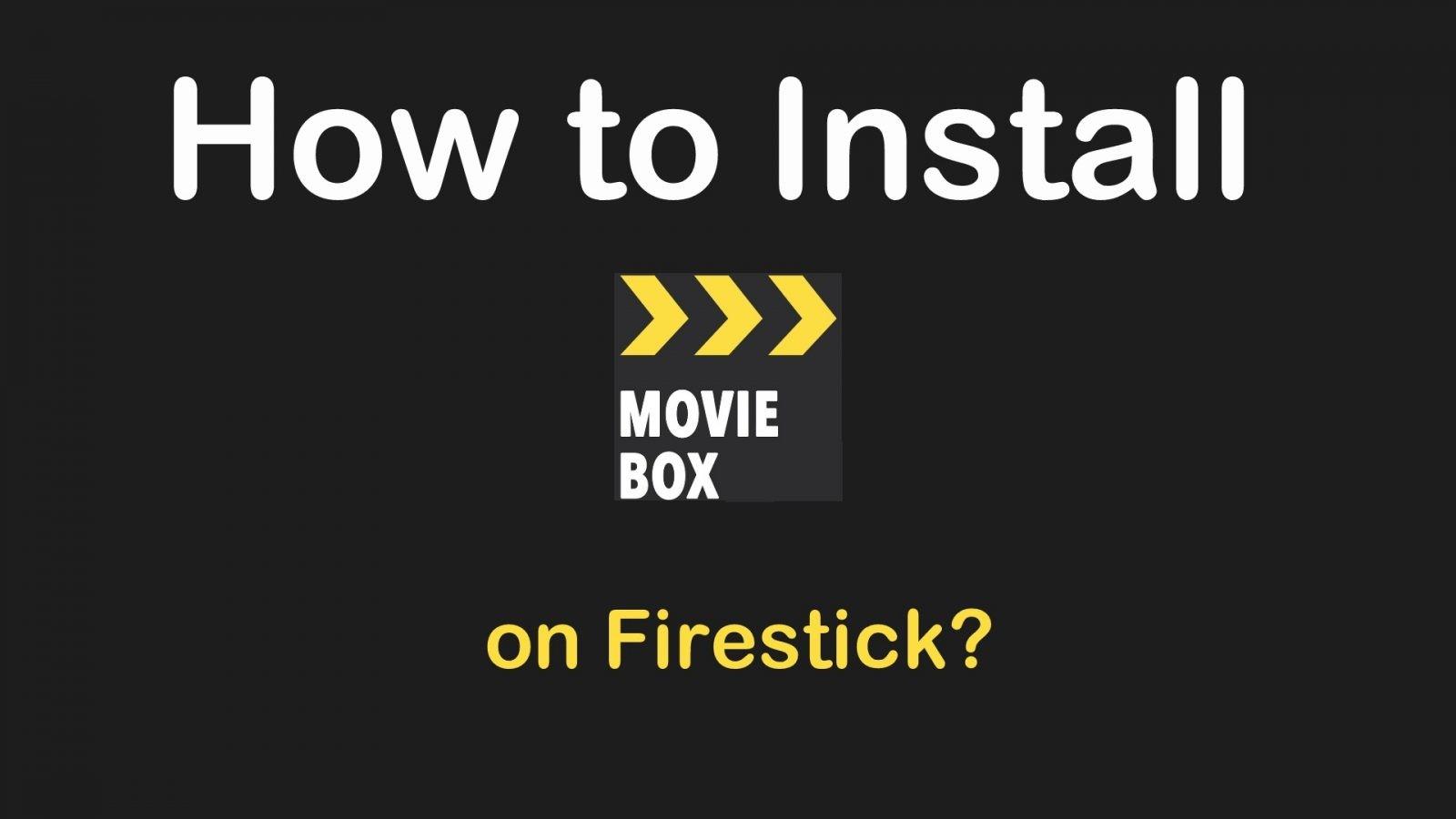 How to install MovieBox on Firestick? [2019] - Tech Follows