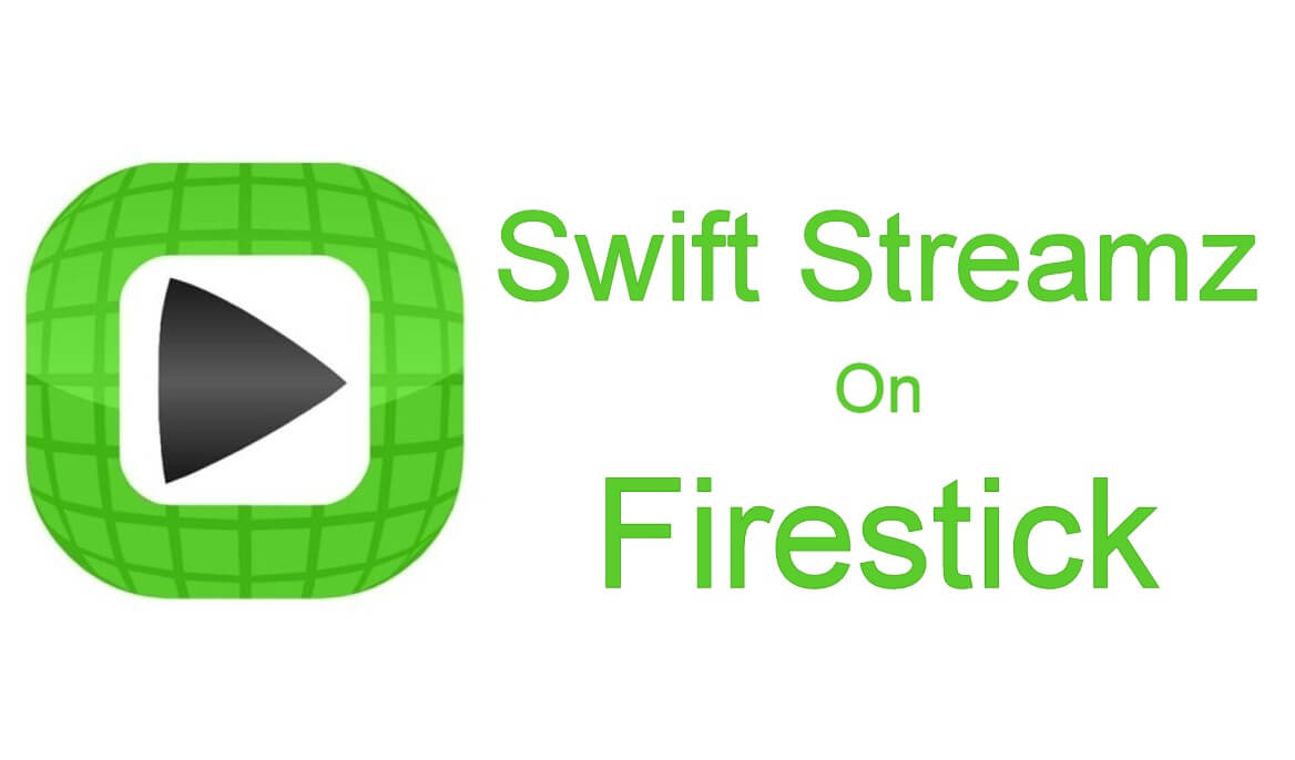 Swift Streamz on Firestick