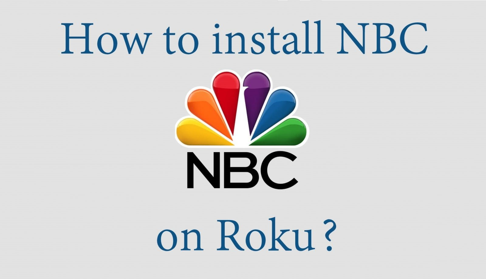 How to install NBC on Roku? [2019] - Tech Follows