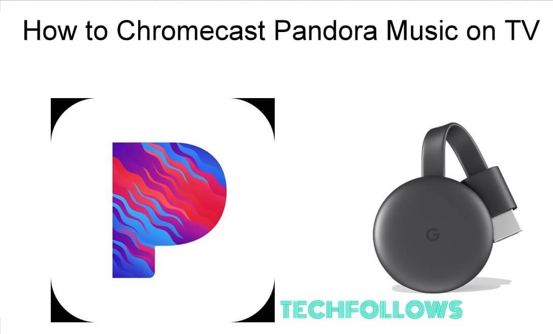 Chromecast Pandora