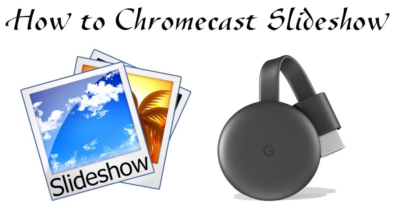 Slideshow on Chromecast