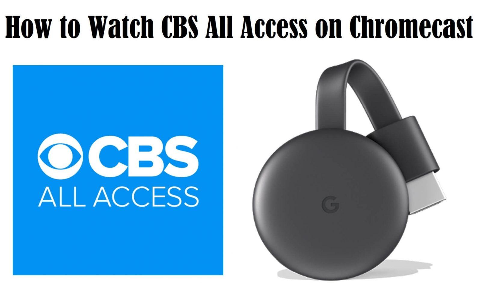 CBS All Access Chromecast