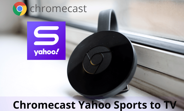 Chromecast Yahoo Sports to TV