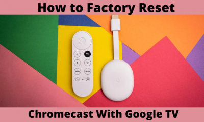 How to Factory Reset Chromecast With Google TV