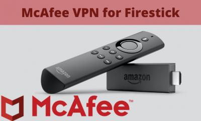 McAfee VPN for Firestick