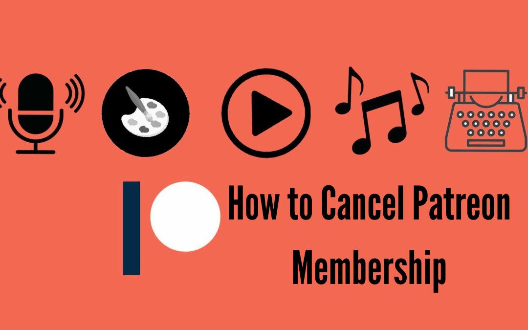 How to Cancel Patreon Membership